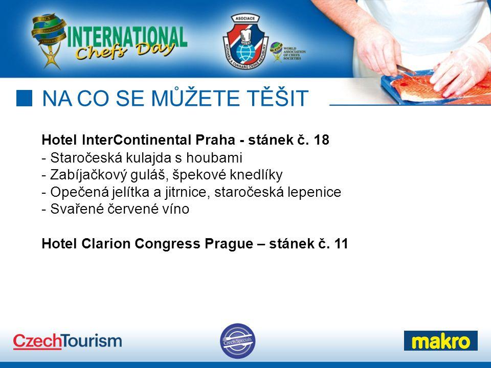 NA CO SE MŮŽETE TĚŠIT Hotel InterContinental Praha - stánek č. 18 - Staročeská kulajda s houbami - Zabíjačkový guláš, špekové knedlíky - Opečená jelít