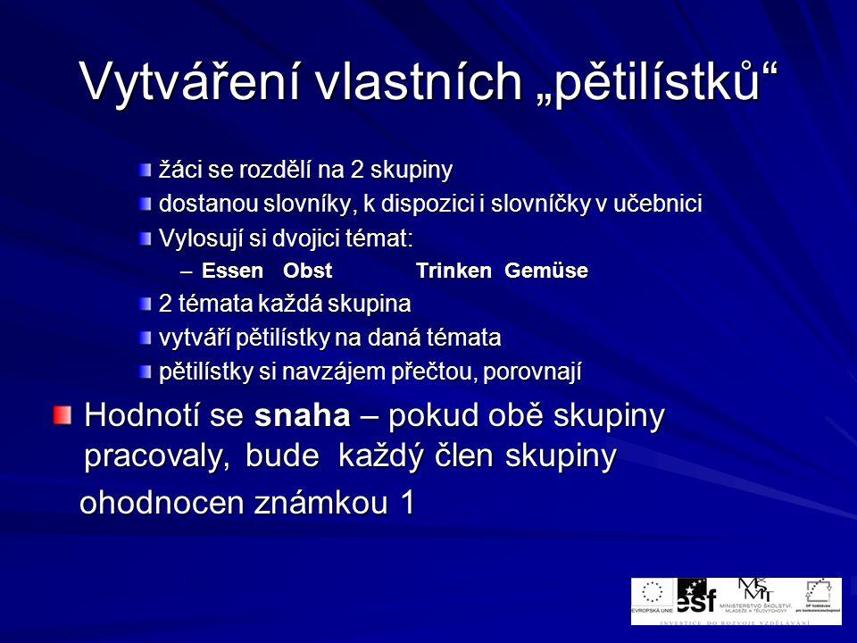 3.a 4. hodina práce se slovní zásobou, její upevňování, praktické používání Úkol č.
