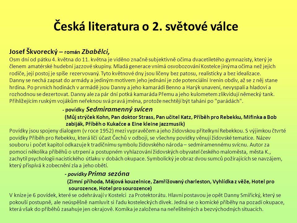 Česká literatura o 2. světové válce Josef Škvorecký – román Zbabělci, Osm dní od pátku 4. května do 11. května je viděno značně subjektivně očima dvac