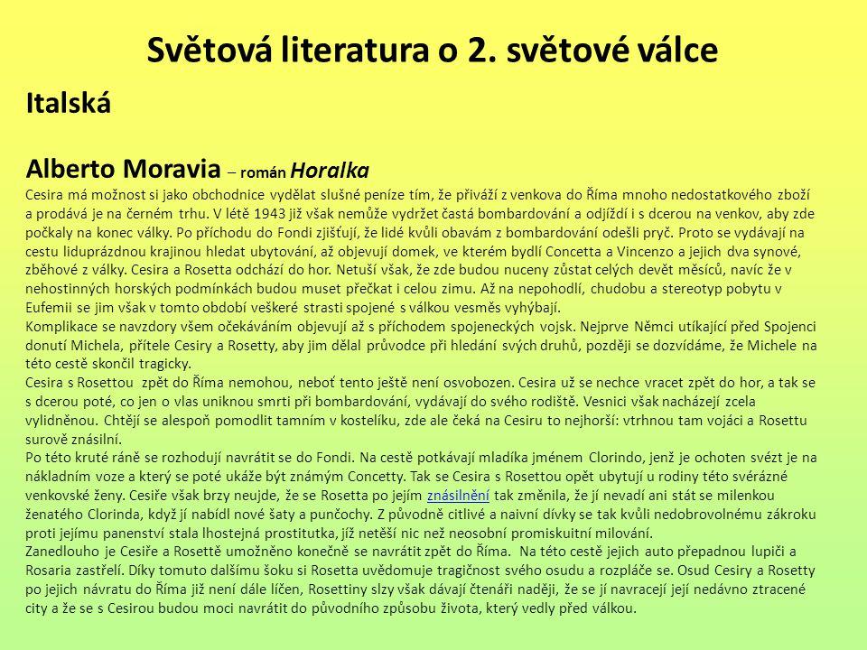 Světová literatura o 2. světové válce Italská Alberto Moravia – román Horalka Cesira má možnost si jako obchodnice vydělat slušné peníze tím, že přivá