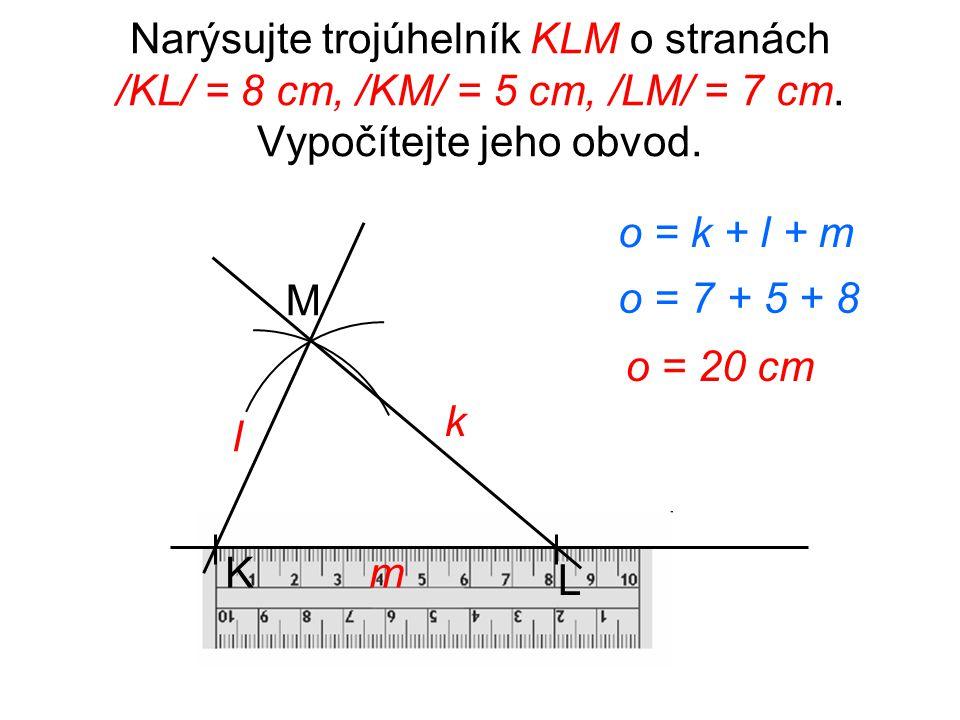 Narýsujte trojúhelník KLM o stranách /KL/ = 8 cm, /KM/ = 5 cm, /LM/ = 7 cm.