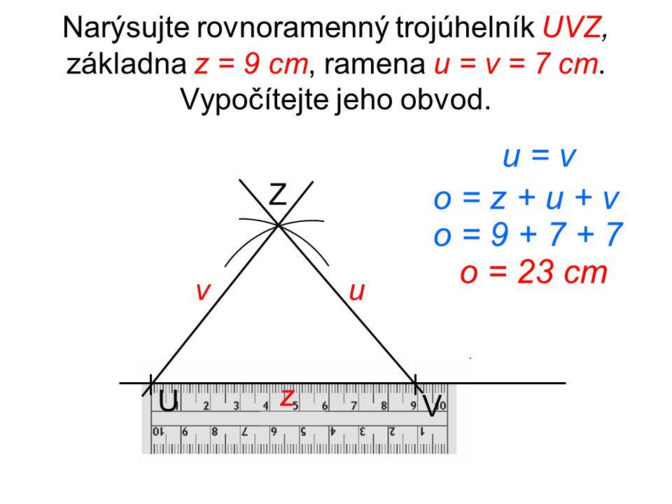 Narýsujte rovnostranný trojúhelník DEF o stranách délky 7 cm. Vypočítejte jeho obvod. E D F d e f e = f = d o = e + f + d o = 7 + 7 + 7 o = 21 cm