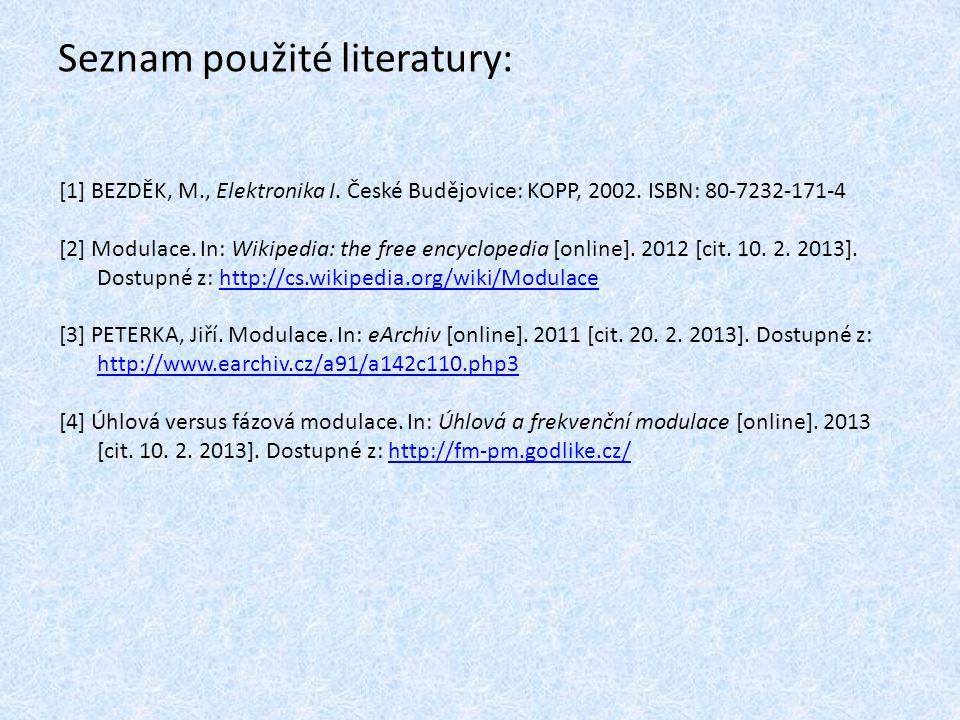 Seznam použité literatury: [1] BEZDĚK, M., Elektronika I.