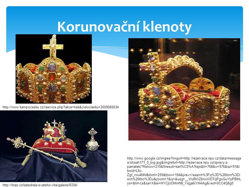 Korunovační klenoty http://www.kampocesku.cz/rservice.php?akce=tisk&cisloclanku=2009060034 http://www.google.cz/imgres?imgurl=http://rezervace.npu.cz/