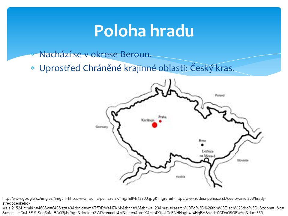  Nachází se v okrese Beroun.  Uprostřed Chráněné krajinné oblasti: Český kras. Poloha hradu http://www.google.cz/imgres?imgurl=http://www.rodina-pen