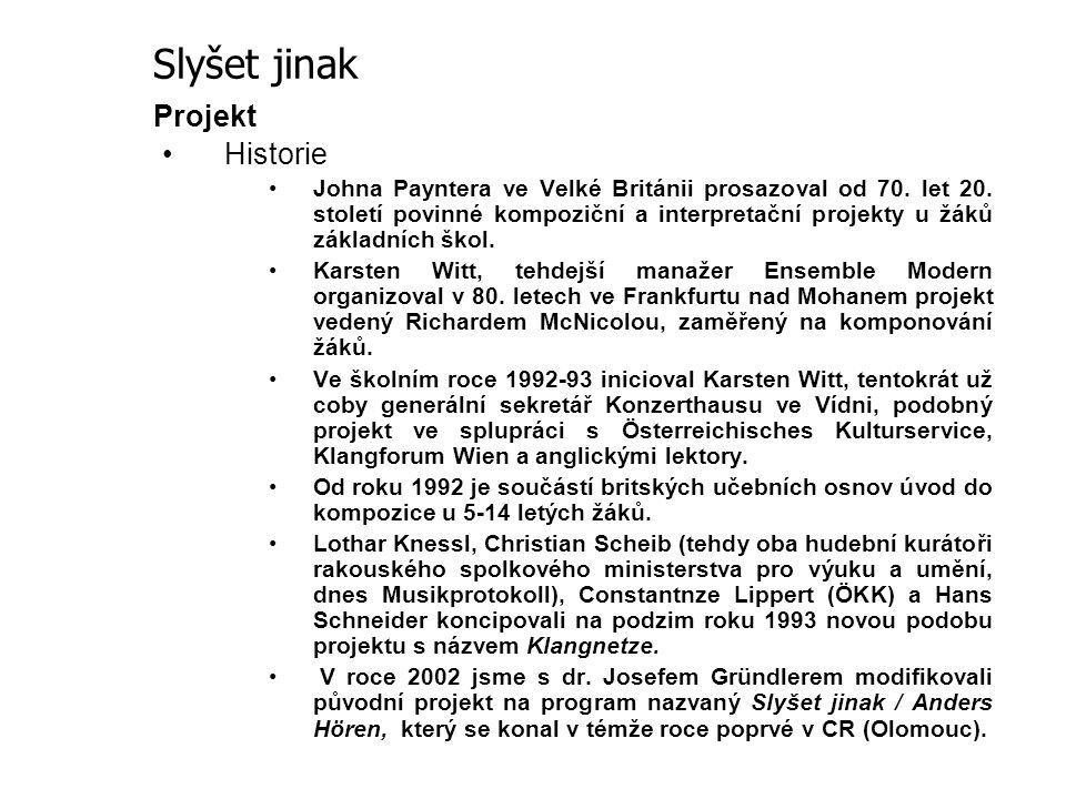 Projekt Historie Johna Payntera ve Velké Británii prosazoval od 70. let 20. století povinné kompoziční a interpretační projekty u žáků základních škol