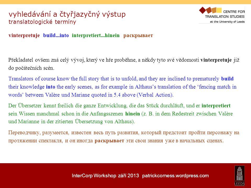 InterCorp Workshop září 2013 patrickcorness.wordpress.com vyhledávání a čtyřjazyčný výstup translatologické termíny vinterpretuje build...into interpr