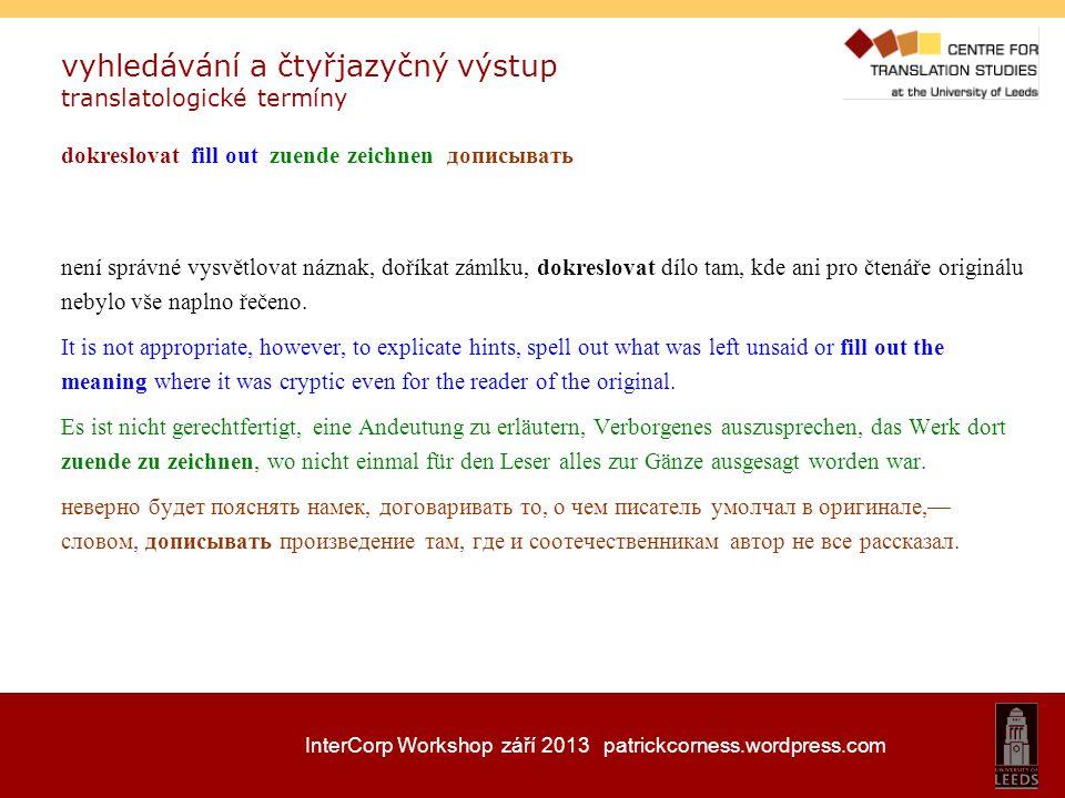 InterCorp Workshop září 2013 patrickcorness.wordpress.com vyhledávání a čtyřjazyčný výstup translatologické termíny dokreslovat fill out zuende zeichn