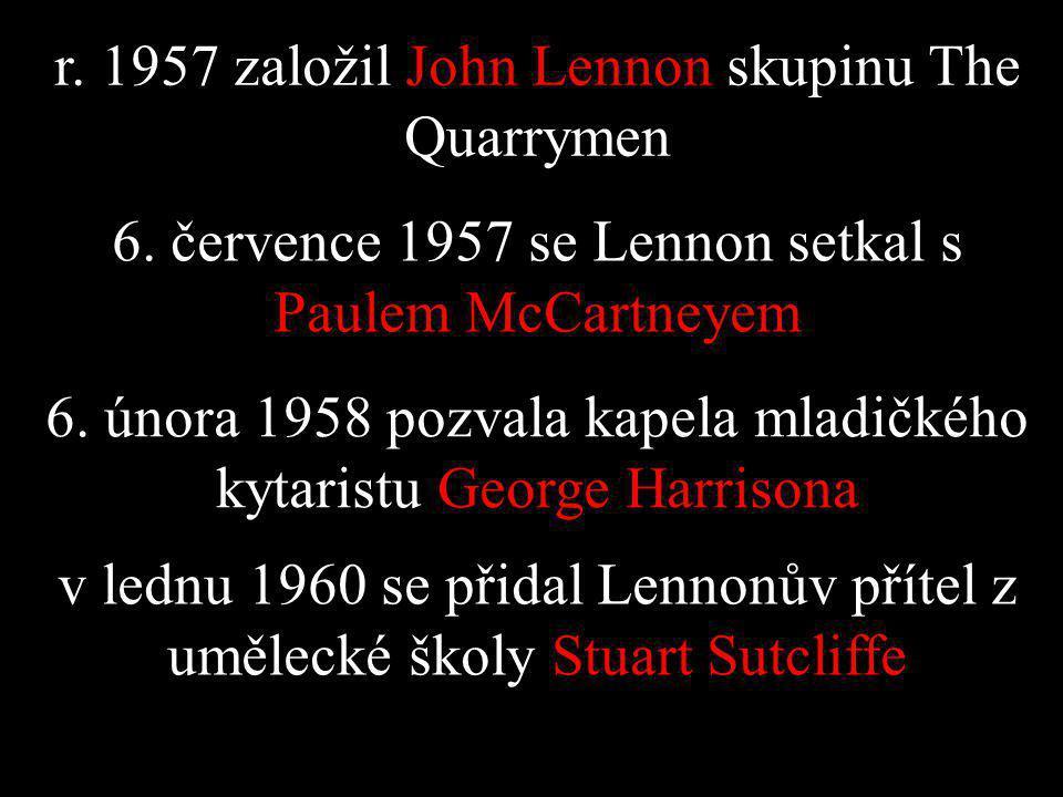 r.1957 založil John Lennon skupinu The Quarrymen 6.