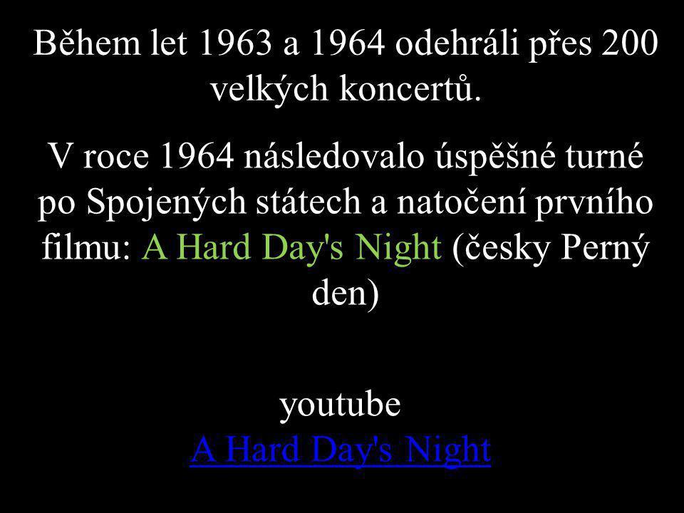 Během let 1963 a 1964 odehráli přes 200 velkých koncertů.