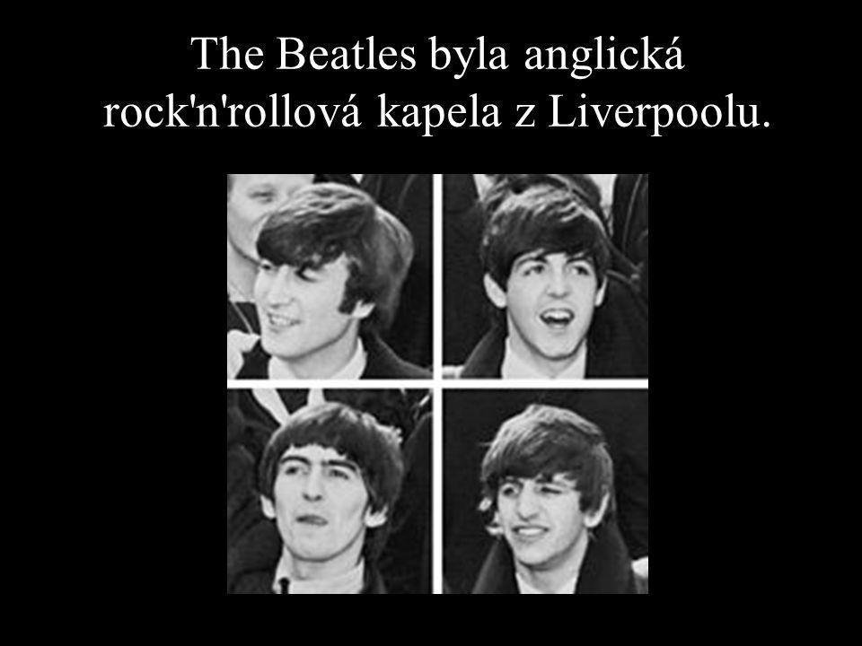 The Beatles byla anglická rock n rollová kapela z Liverpoolu.