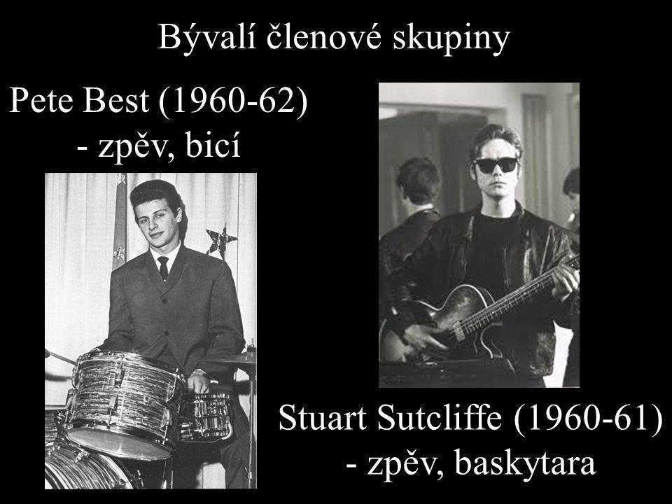 Pete Best (1960-62) - zpěv, bicí Stuart Sutcliffe (1960-61) - zpěv, baskytara Bývalí členové skupiny