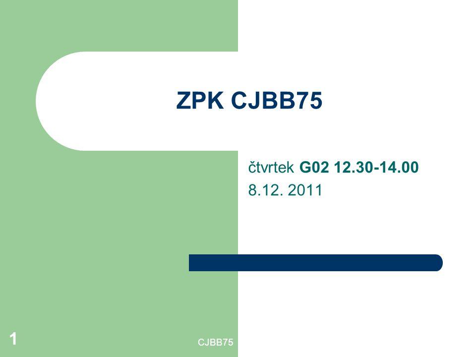 CJBB75 1 ZPK CJBB75 čtvrtek G02 12.30-14.00 8.12. 2011