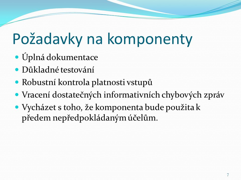 18 Příklad komponenty Counter CounterBean int value void clear() void increment() vlastnosti metody Counter