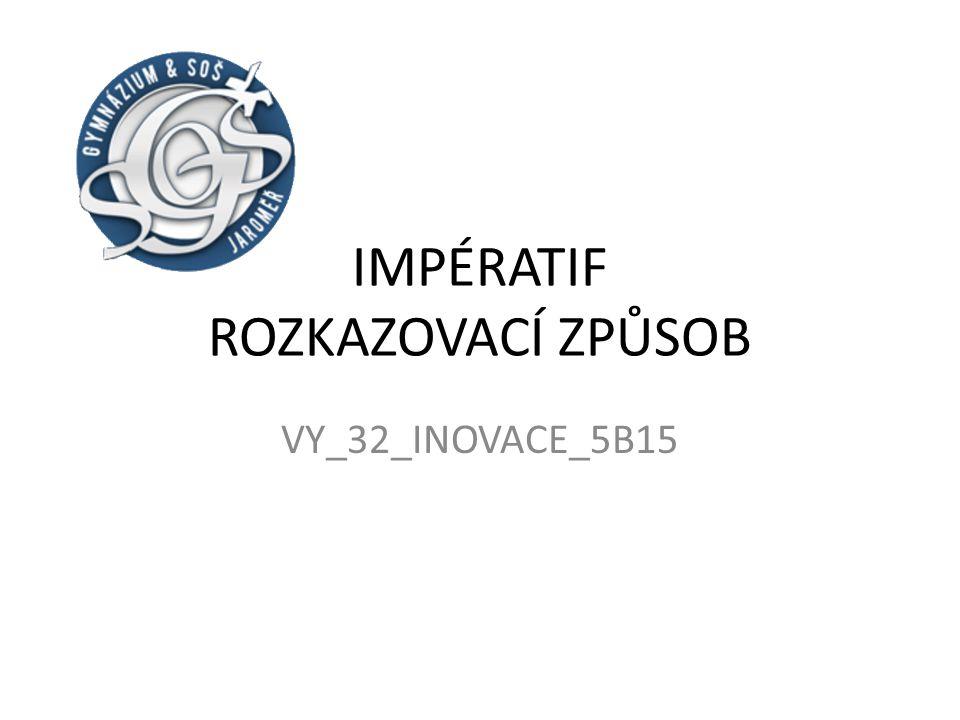 IMPÉRATIF – LES VERBES RÉGULIERS Rozkazovací způsob se používá jako v češtině pouze ve 2.osobě jednotného a 2.osobě množného čísla, v 1.osobě množného čísla se užívá jako výzva Používá s vždy bez zájmena tvary u sloves na –er Parle.