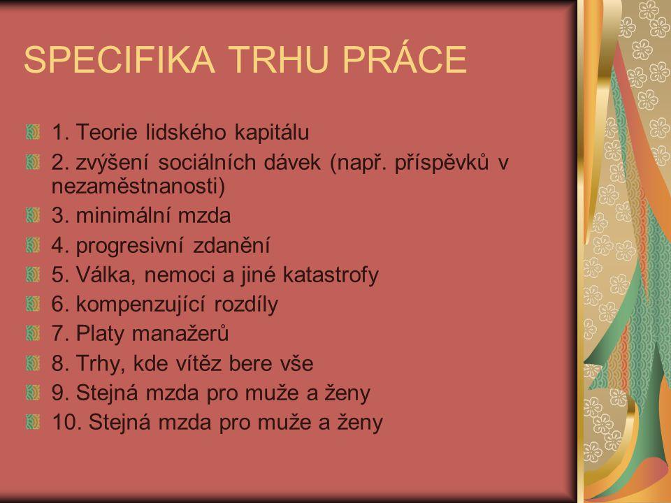 SPECIFIKA TRHU PRÁCE 1.Teorie lidského kapitálu 2.
