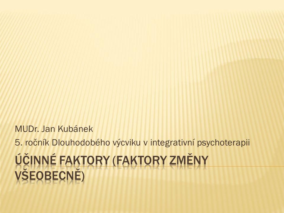 MUDr. Jan Kubánek 5. ročník Dlouhodobého výcviku v integrativní psychoterapii