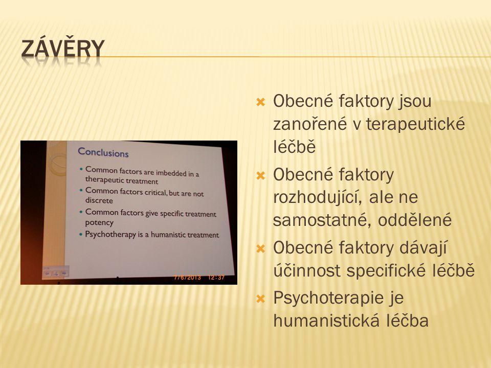  Obecné faktory fungují napříč terapiemi: např.