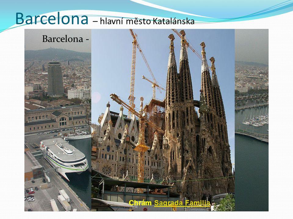 Barcelona – hlavní město Katalánska Barcelona - přístav Chrám Sagrada FamiliaSagrada Familia