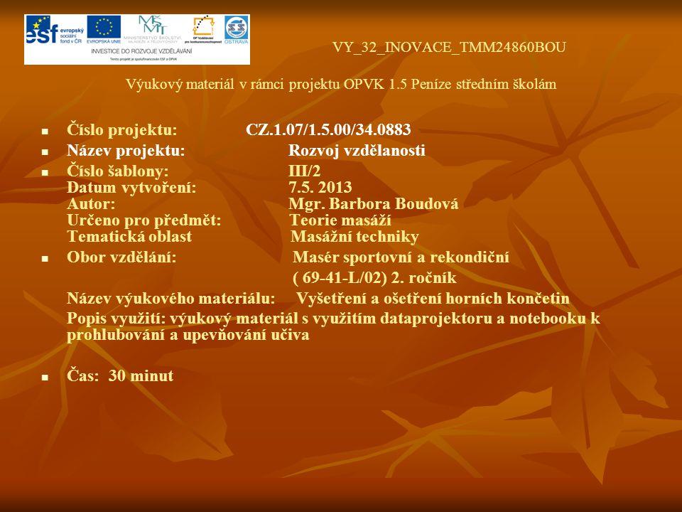 VY_32_INOVACE_TMM24860BOU Výukový materiál v rámci projektu OPVK 1.5 Peníze středním školám Číslo projektu: CZ.1.07/1.5.00/34.0883 Název projektu: Roz