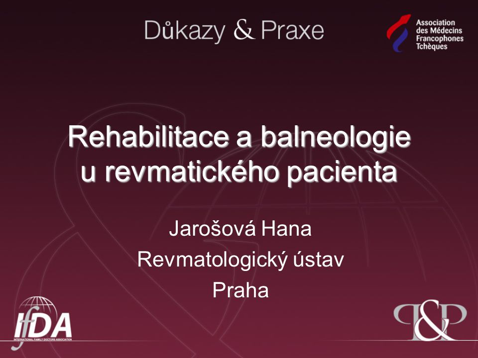 Rehabilitace a balneologie u revmatického pacienta Jarošová Hana Revmatologický ústav Praha