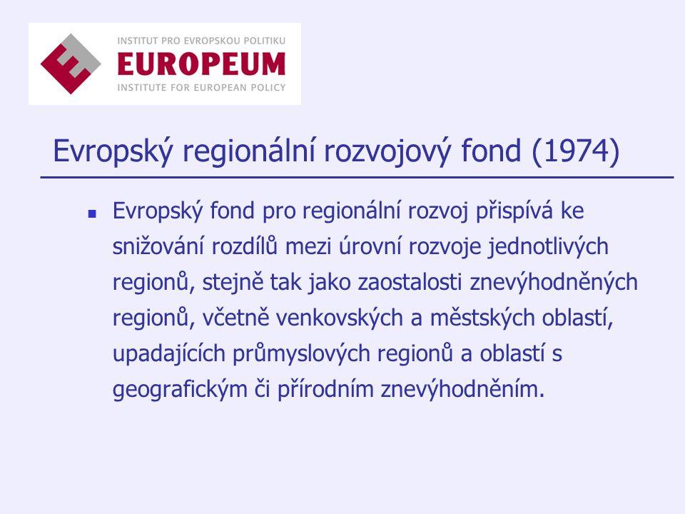 Evropský regionální rozvojový fond (1974) Evropský fond pro regionální rozvoj přispívá ke snižování rozdílů mezi úrovní rozvoje jednotlivých regionů, stejně tak jako zaostalosti znevýhodněných regionů, včetně venkovských a městských oblastí, upadajících průmyslových regionů a oblastí s geografickým či přírodním znevýhodněním.