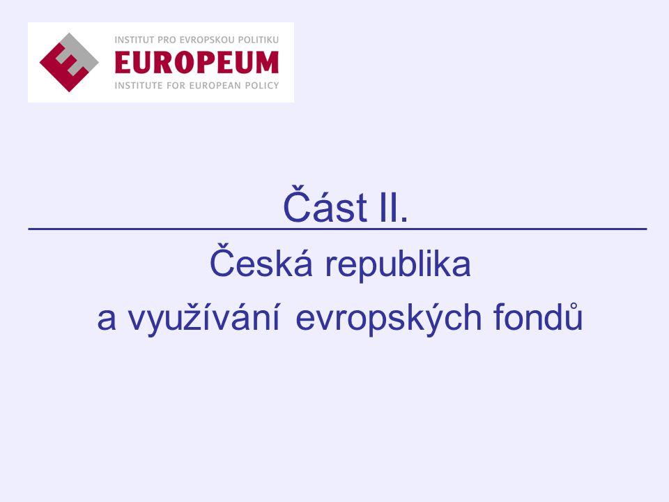 Část II. Česká republika a využívání evropských fondů