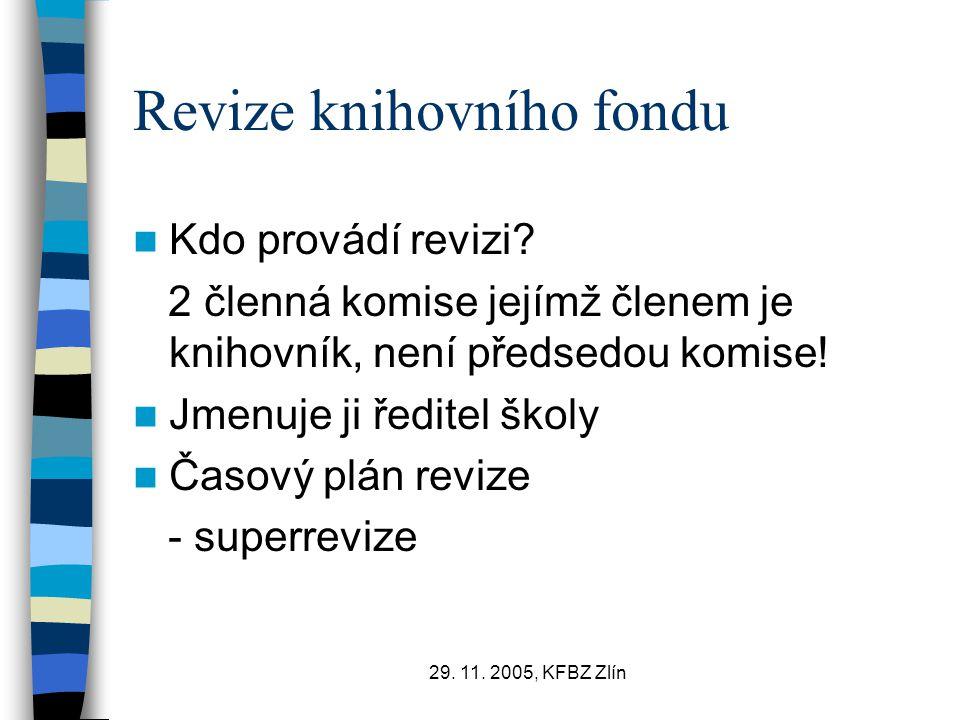 29.11. 2005, KFBZ Zlín Revize knihovního fondu Kdo provádí revizi.