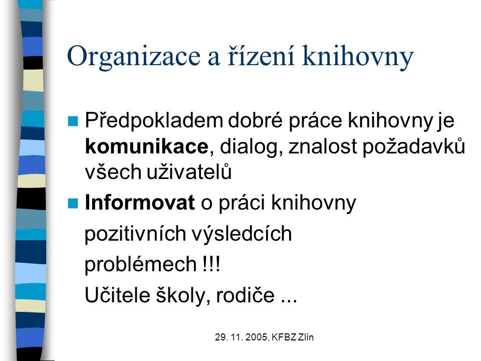 29.11. 2005, KFBZ Zlín Jaká má tedy školní knihovna být .