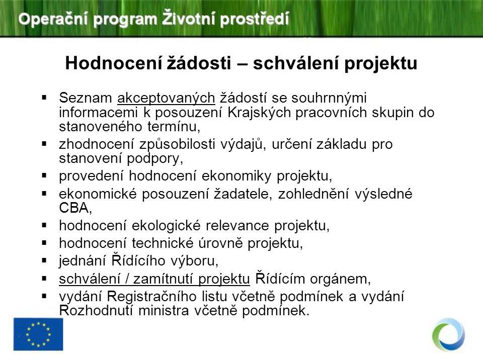 Hodnocení žádosti – schválení projektu  Seznam akceptovaných žádostí se souhrnnými informacemi k posouzení Krajských pracovních skupin do stanoveného