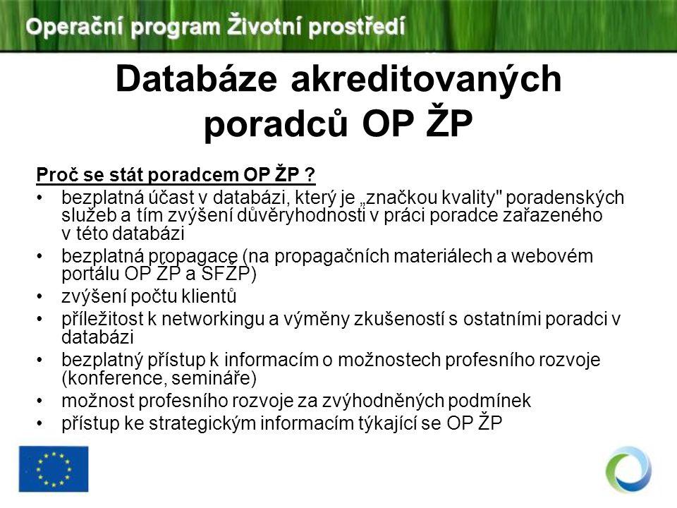 """Databáze akreditovaných poradců OP ŽP Proč se stát poradcem OP ŽP ? bezplatná účast v databázi, který je """"značkou kvality"""