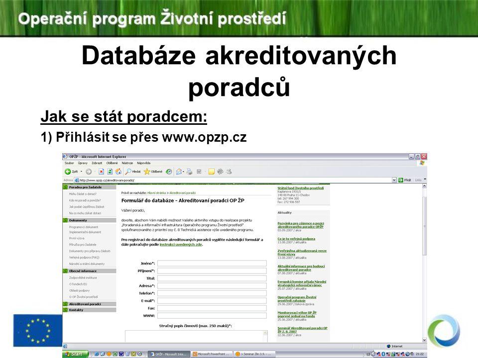 Databáze akreditovaných poradců Jak se stát poradcem: 1) Přihlásit se přes www.opzp.cz