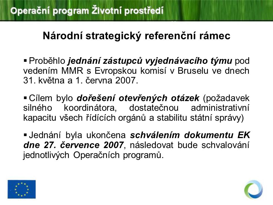 Národní strategický referenční rámec  Proběhlo jednání zástupců vyjednávacího týmu pod vedením MMR s Evropskou komisí v Bruselu ve dnech 31. května a
