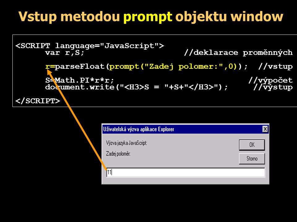 var r,S; //deklarace proměnných r=parseFloat(prompt(