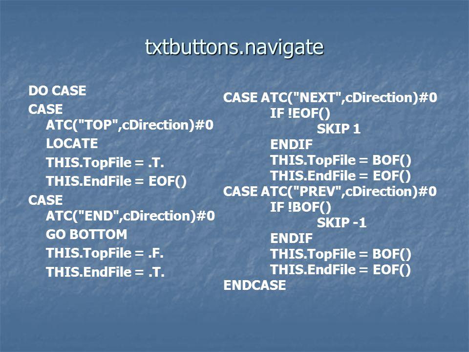 txtbuttons.navigate DO CASE CASE ATC(