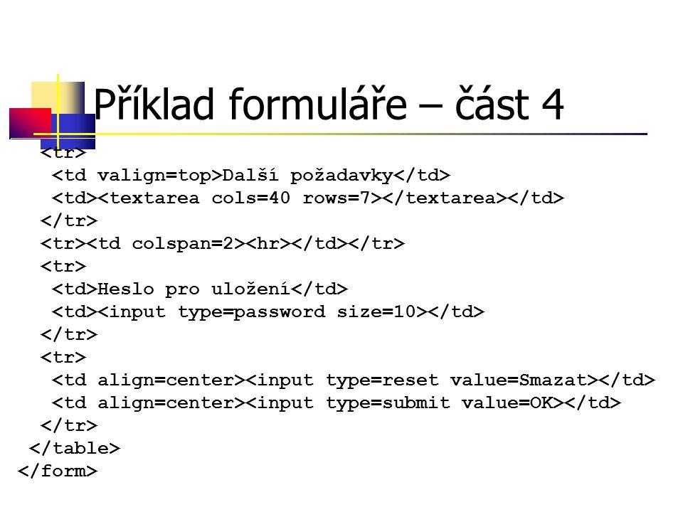 Příklad formuláře – část 4 Další požadavky Heslo pro uložení