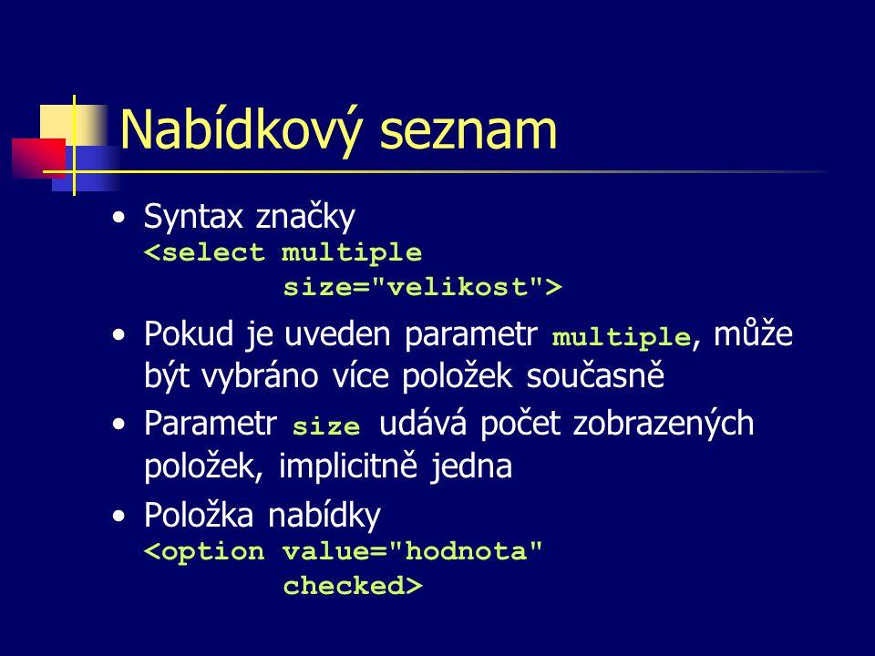 Textové pole Syntax značky Slouží pro vstup většího objemu textu