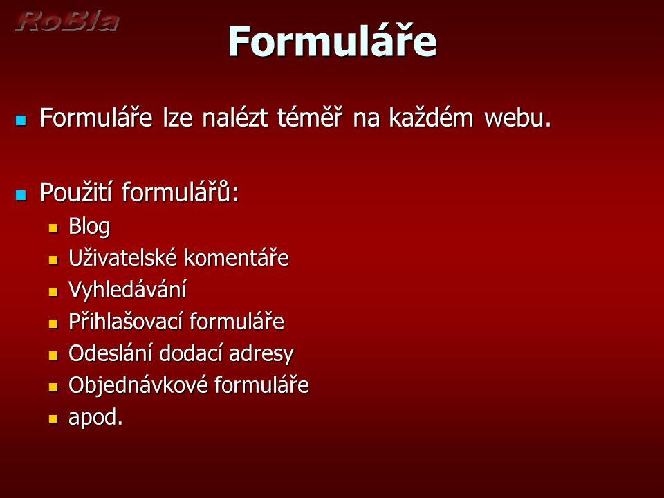 Formuláře Formuláře lze nalézt téměř na každém webu.