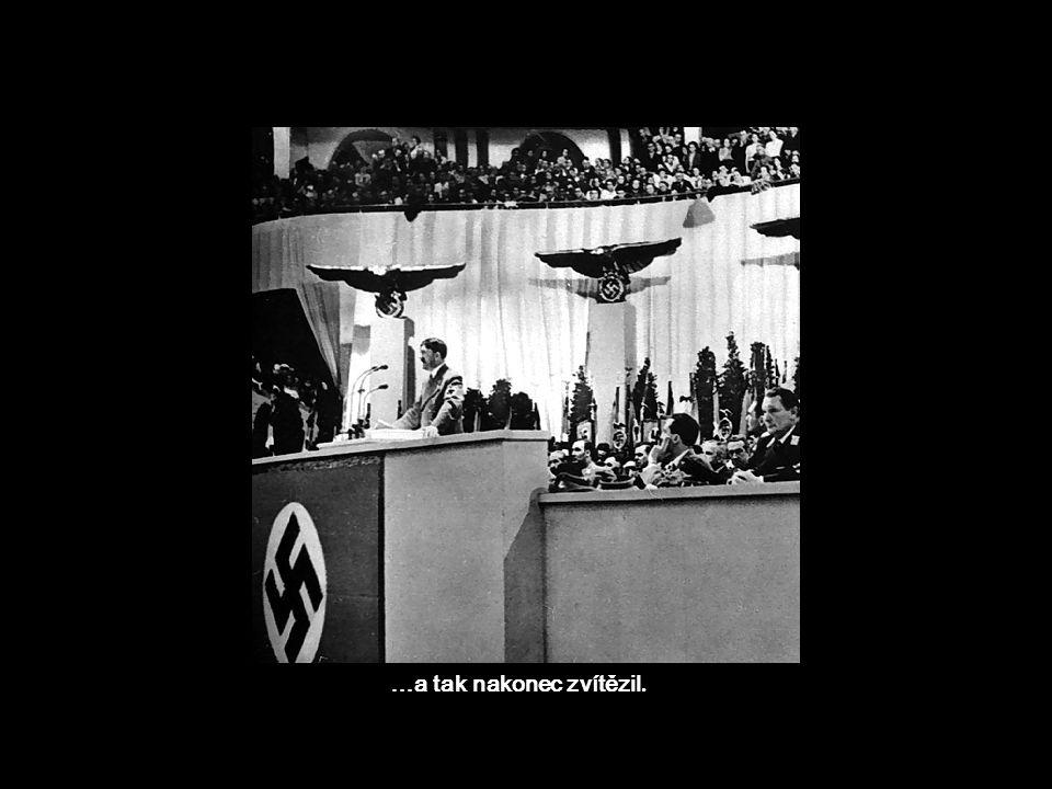Hitler získal promyšlenou kampaní mnoho příznivců…