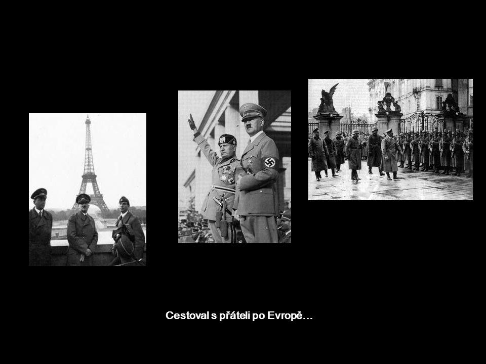 Cestoval s přáteli po Evropě…