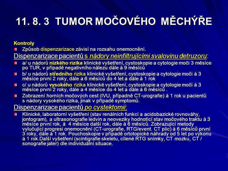 11. 8. 3 TUMOR MOČOVÉHO MĚCHÝŘE Kontroly Způsob dispenzarizace závisí na rozsahu onemocnění. Dispenzarizace pacientů s nádory neinfiltrujícími svalovi