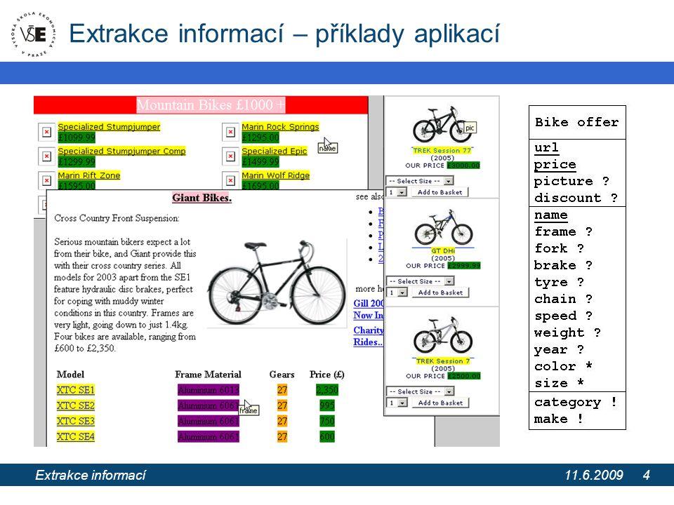 11.6.2009 Extrakce informací z webových stránek pomocí extrakčních ontologií 4 Extrakce informací – příklady aplikací Extrakce informací