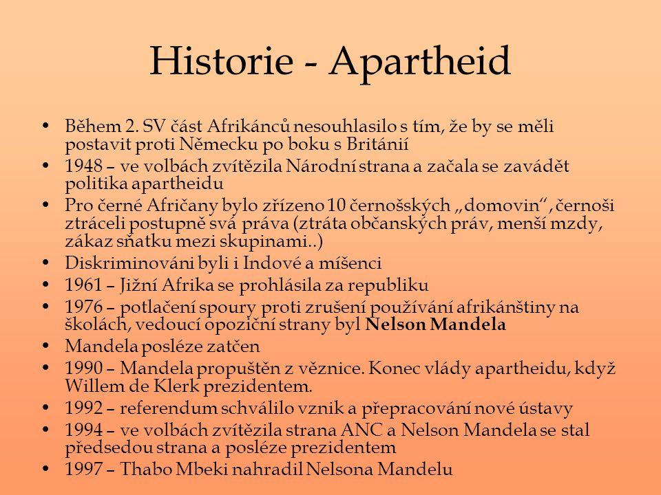 Historie - Apartheid Během 2. SV část Afrikánců nesouhlasilo s tím, že by se měli postavit proti Německu po boku s Británií 1948 – ve volbách zvítězil