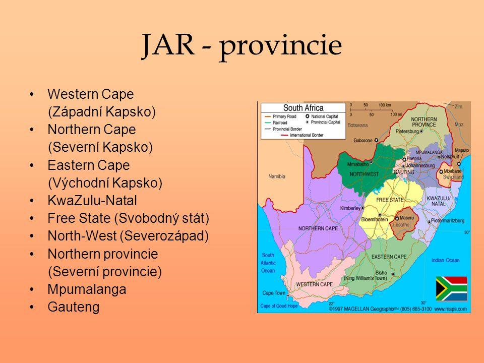 JAR - provincie Western Cape (Západní Kapsko) Northern Cape (Severní Kapsko) Eastern Cape (Východní Kapsko) KwaZulu-Natal Free State (Svobodný stát) N