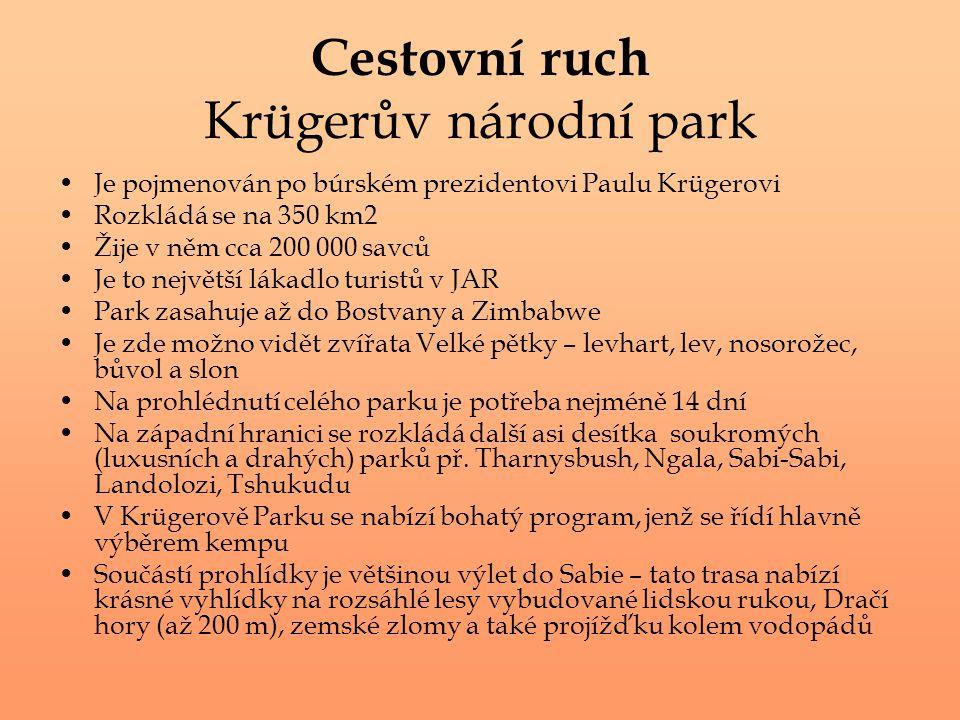 Cestovní ruch Krügerův národní park Je pojmenován po búrském prezidentovi Paulu Krügerovi Rozkládá se na 350 km2 Žije v něm cca 200 000 savců Je to ne