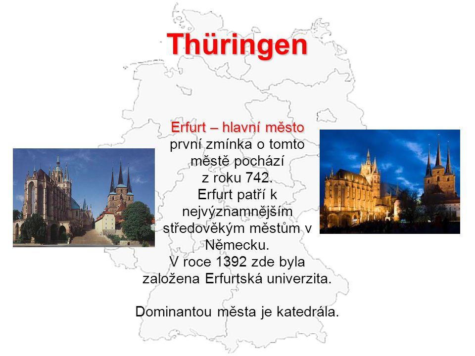 Thüringen Erfurt – hlavní město první zmínka o tomto městě pochází z roku 742. Erfurt patří k nejvýznamnějším středověkým městům v Německu. V roce 139