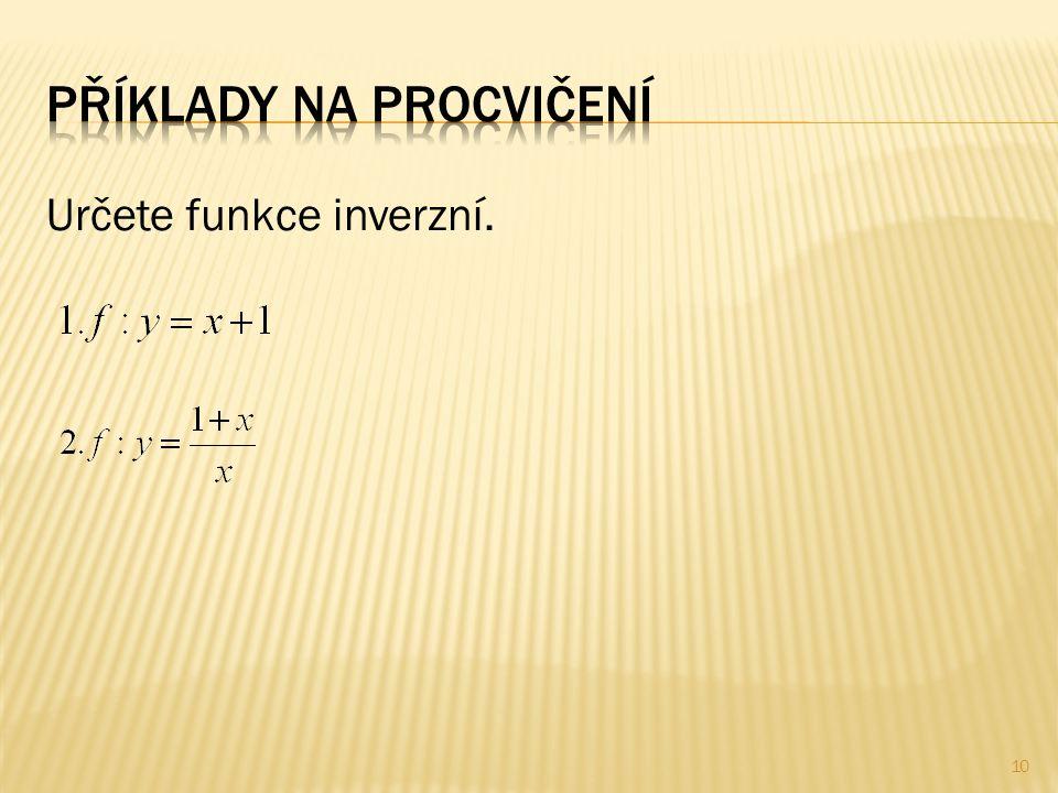 Určete funkce inverzní. 10