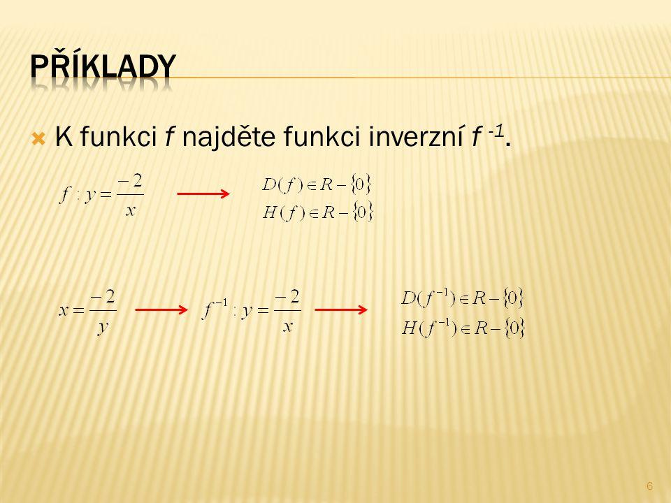  K funkci f najděte funkci inverzní f -1. 6