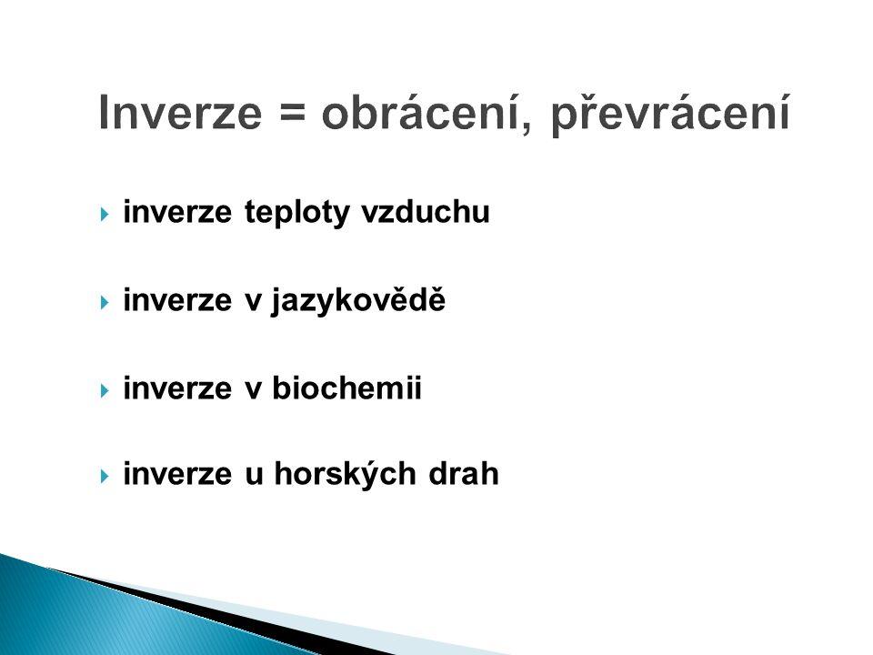  inverze teploty vzduchu  inverze v jazykovědě  inverze v biochemii  inverze u horských drah