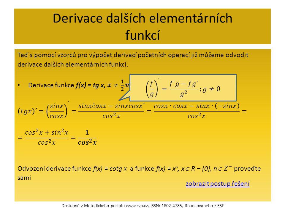 Derivace dalších elementárních funkcí Dostupné z Metodického portálu www.rvp.cz, ISSN: 1802-4785, financovaného z ESF zobrazit postup řešení